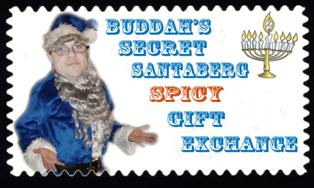 Buddah's Secret Santaberg Spicy Gift Exchange