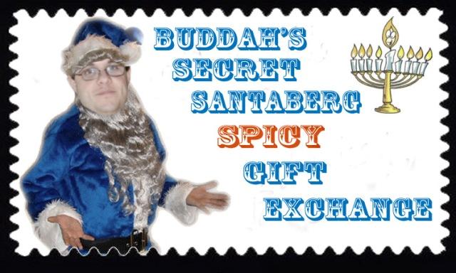 Buddah's Secret Santaberg Spicy Gift Exchange
